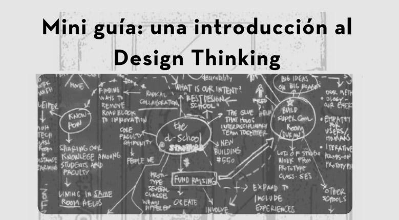 Un innovador método para diseñar e implementar proyectos: introducción al Design Thinking