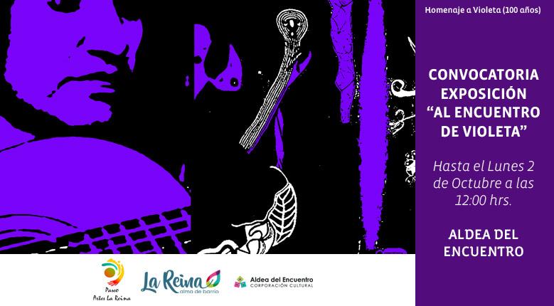 """Convocatoria Exposición """"AL ENCUENTRO DE VIOLETA"""" – Hasta el Lunes 2 de Octubre a las 12:00 hrs."""
