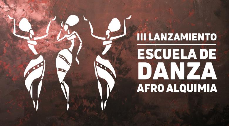 III Lanzamiento Escuela de Danza Afro Alquimia