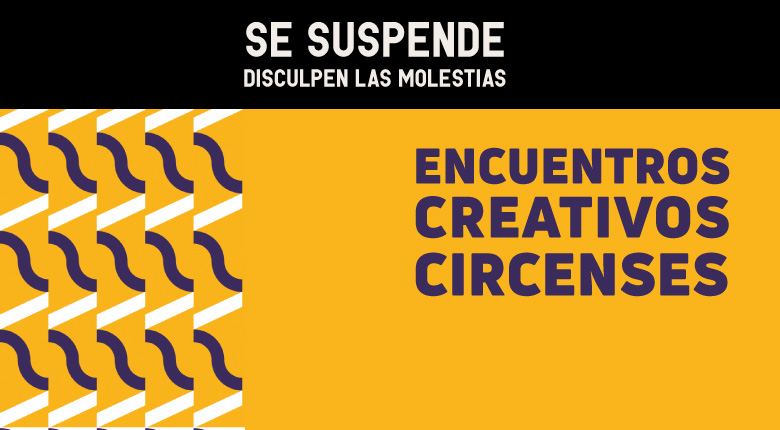 Encuentros Creativos Circenses, martes 30. Entrada Liberada