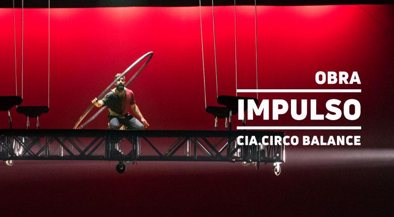 Impulso / Cia.Circo Balance